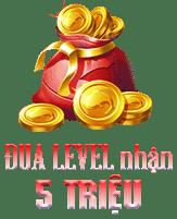 Đua level nhận 5 triệu